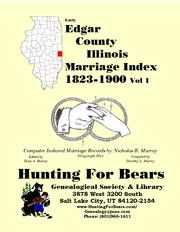 Cover of: Edgar Co IL Marriages v1 1823-1900 |