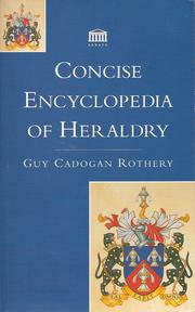 Cover of: Concise Encyclopedia of Heraldry | Guy Cadogan Rothery