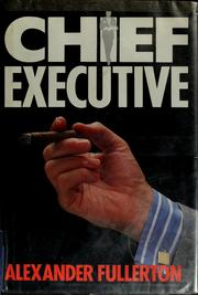 Cover of: Chief Executive | Alexander Fullerton