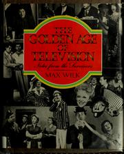 The golden age of television by Max Wilk