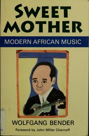 Cover of: Sweet mother : modern African music | Wolfgang Bender