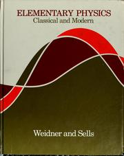 Cover of: Elementary physics, classical and modern | Richard T. Weidner