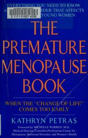 Cover of: The premature menopause book | Kathryn Petras