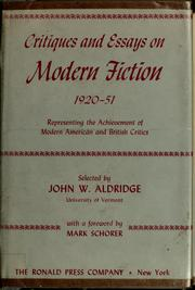 Cover of: Critiques and essays on modern fiction, 1920-1951, representing the achievement of modern American and British critics | John W. Aldridge