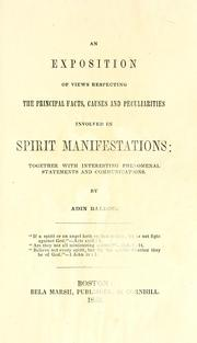 Cover of: An exposition of views respecting the principal facts, causes, and peculiarities involved in spirit manifestations | Adin Ballou