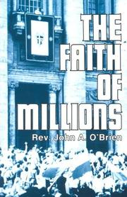 The faith of millions by O'Brien, John A.
