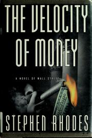 Cover of: The velocity of money | Stephen Rhodes