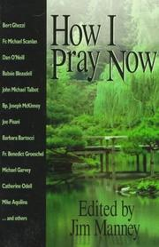 Cover of: How I pray now | edited by Jim Manney.