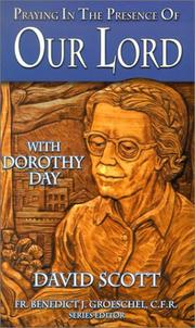 Cover of: Praying in the presence of Our Lord with Dorothy Day