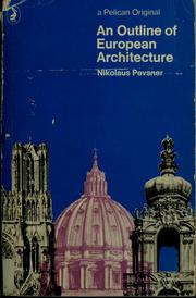 An outline of European architecture by Pevsner, Nikolaus Sir, Nikolaus Pevsner