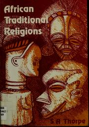 Cover of: African traditional religions | S. A. Thorpe