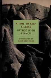 A time to keep silence by Patrick Leigh Fermor, Patrick Leigh Fermor