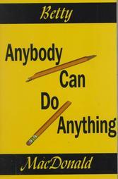Cover of: Anybody Can Do Anything | Betty MacDonald