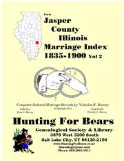 Early Jasper County Illinois Marriage Records Vol 2 1835-1900 by Nicholas Russell Murray
