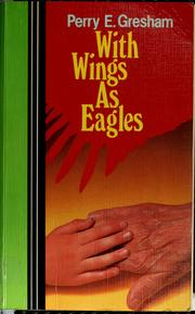Cover of: With wings as eagles | Perry Epler Gresham