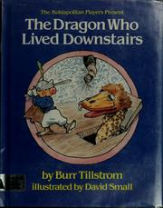 Cover of: The Kuklapolitan Players present the dragon who lived downstairs | Burr Tillstrom