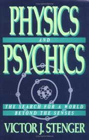 Cover of: Physics and psychics: the search for a world beyond the senses