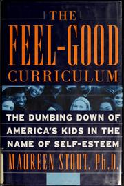 Cover of: The Feel-Good Curriculum | Maureen, Ph.D. Stout