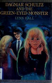 Cover of: Dagmar Schultz and the green-eyed monster | Lynn Hall