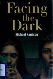 Cover of: Facing the dark | Harrison, Michael