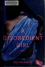 Cover of: A disobedient girl | Ru Freeman