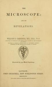 Cover of: The microscope and its revelations | William Benjamin Carpenter