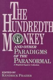 Cover of: The Hundredth monkey and other paradigms of the paranormal | edited by Kendrick Frazier.