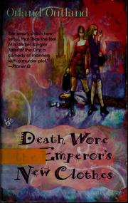 Cover of: Death wore the emperor's new clothes | Orland Outland