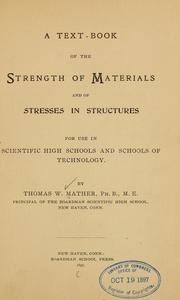 Cover of: A text-book of the strength of materials and of stresses in structures | Thomas William Mather