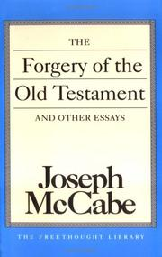 Cover of: The forgery of the Old Testament, and other essays | Joseph McCabe