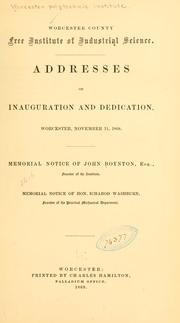 Cover of: Addresses of inauguration and dedication, Worcester, November 11, 1868 by Worcester polytechnic institute, Worcester, Mass. [from old catalog]