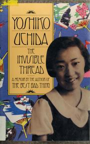 Cover of: The invisible thread | Yoshiko Uchida