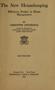 Cover of: The new housekeeping | Frederick, Christine (McGaffey) Mrs., Frederick, Mrs. Christine (McGaffey)
