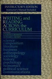 Writing and Reading Across the Curriculum by Rosen, Laurence Behrens, Lawrence Rosen, J. Leonard, Laurence M. Behrens, Len Rosen, Leonard J. Rosen