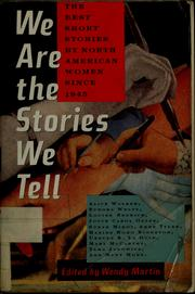 Cover of: We are the stories we tell | Wendy Martin