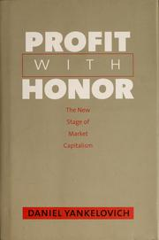 Cover of: Profit with honor | Daniel Yankelovich