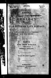 Cover of: Report on the geology and topography of a portion of the Lake Superior Land District in the state of Michigan | J. W. Foster