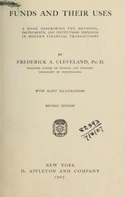 Cover of: Funds and their uses | Cleveland, Frederick Albert
