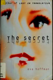 Cover of: The secret | Eva Hoffman