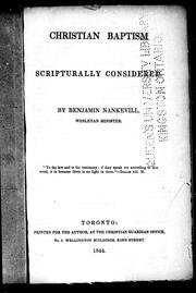 Cover of: Christian baptism scripturally considered | Benjamin Nankevill