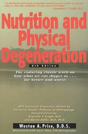 Cover of: Nutrition and physical degeneration