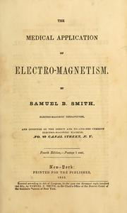 Cover of: The medical application of electro-magnetism | Samuel B. Smith