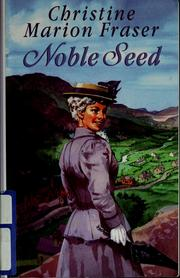 Cover of: Noble seed | Christine Marion Fraser