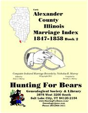 Early Alexander County Illinois Marriage Records Book 2 1819-1901 by Nicholas Russell Murray