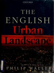 Cover of: The English urban landscape | Waller, P. J.