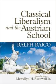 Cover of: Classical Liberalism and the Austrian School |