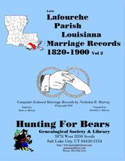 Early Lafourche Parish Louisiana Marriage Index Vol 2 1820-1900 by Dorothy Ledbetter Murray, Nicholas Russell Murray