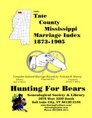Early Tate County Mississippi Marriage Index 1873-1905 by Nicholas Russell Murray
