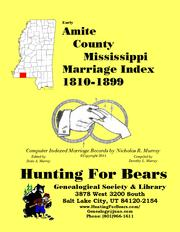 Amite County Mississippi Marriage Index Vol 2 1810-1899 by Dorothy Leadbetter Murray, Nicholas Russell Murray