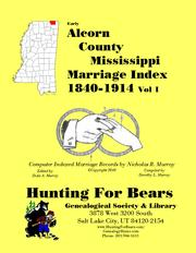 Early Alcorn County Mississippi Marriage Index Vol 1 1840-1914 by Nicholas Russell Murray, Dorothy Ledbetter Murray
